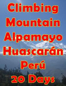 Climb a 6768m peak – Nevado Huascaran – Cordillera Blanca, Peru